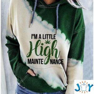 im a little high maintenance weed d hoodie