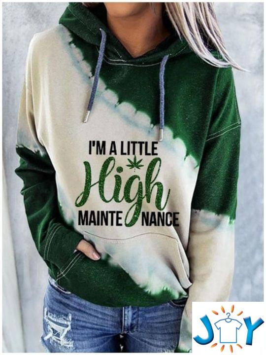 I'M A Little High Maintenance Weed 3D Hoodie
