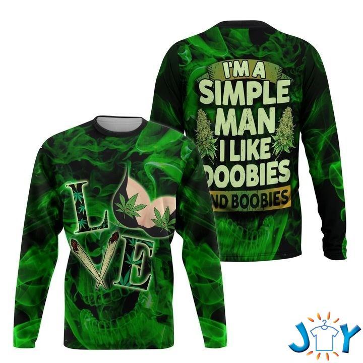 I'M A Simple Man I Like Doobies And Boobies Weed 3D Hoodie