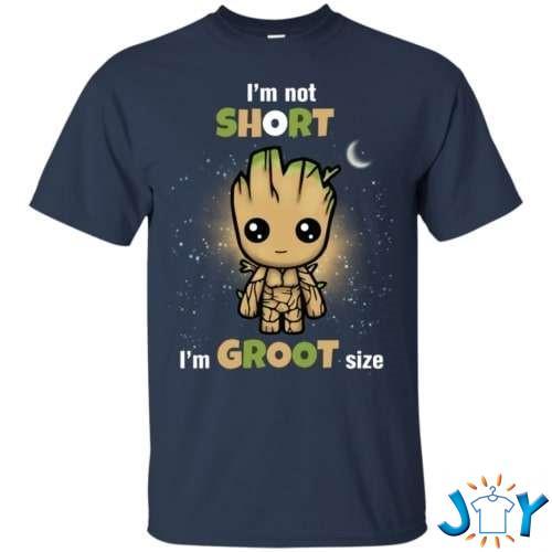 I'm Not Short – I'm Groot Size T-Shirt
