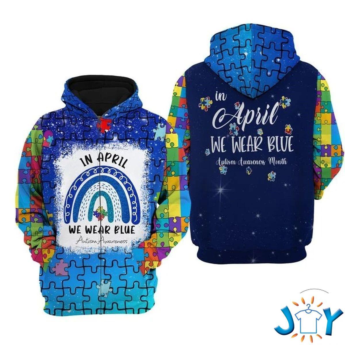 In april we wear blue Autism Awareness 3d zip up hoodie
