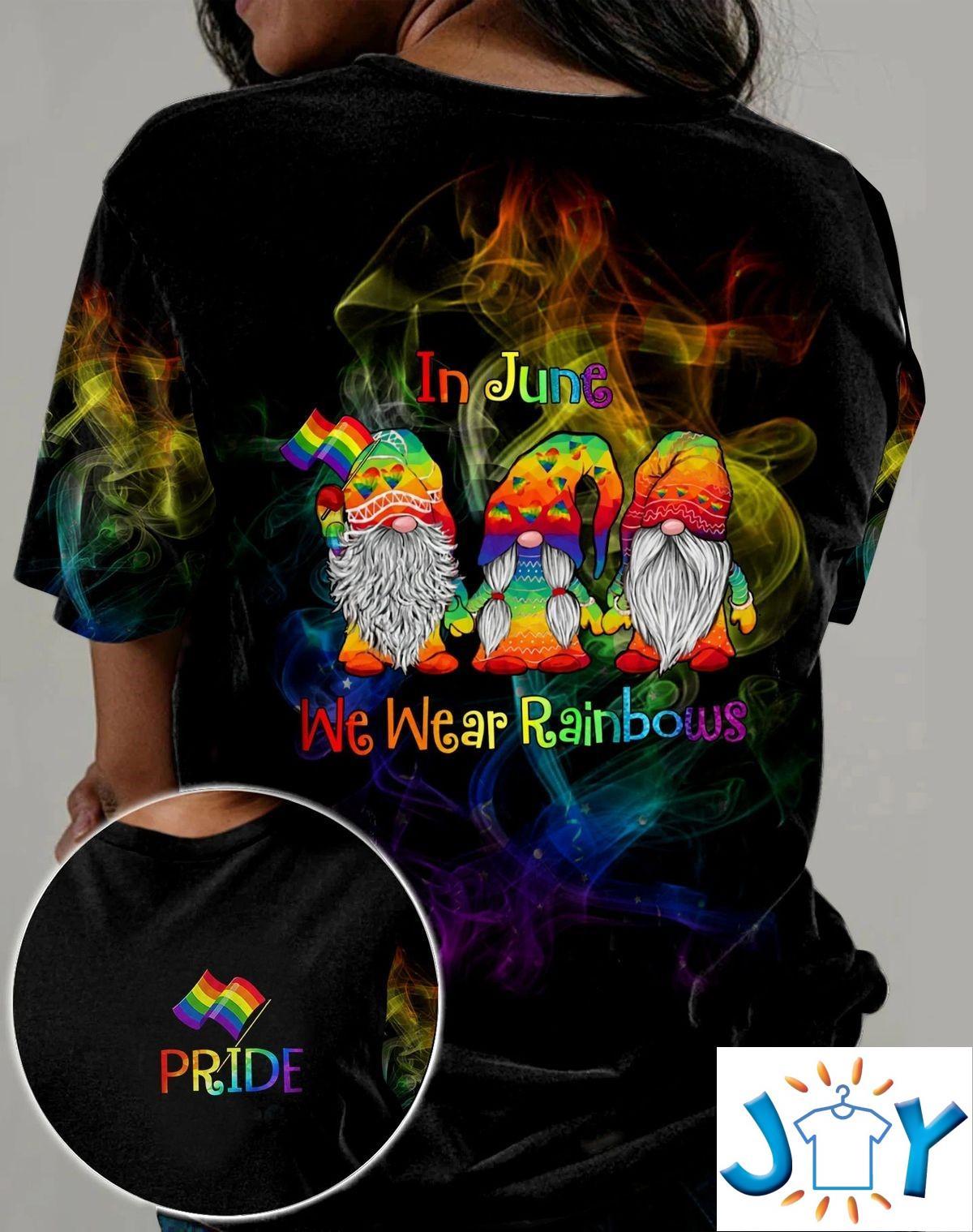 In June We Wear Rainbows 3D All Over Print T-shirt, Hoodie