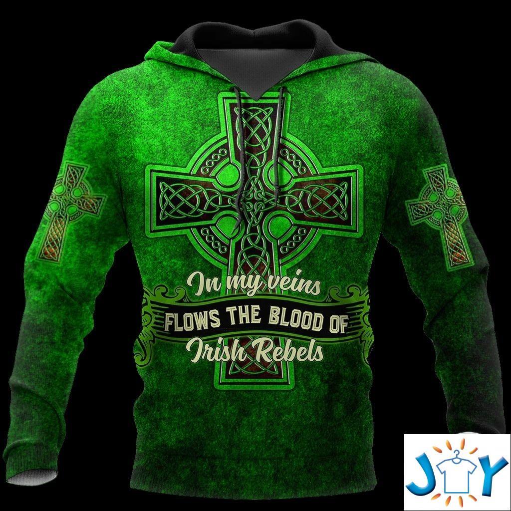 In my veins Flows the blood of Irish rebels 3D hoodies
