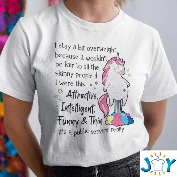 it wouldnt be fair to all the skinny people unicorn t shirt M