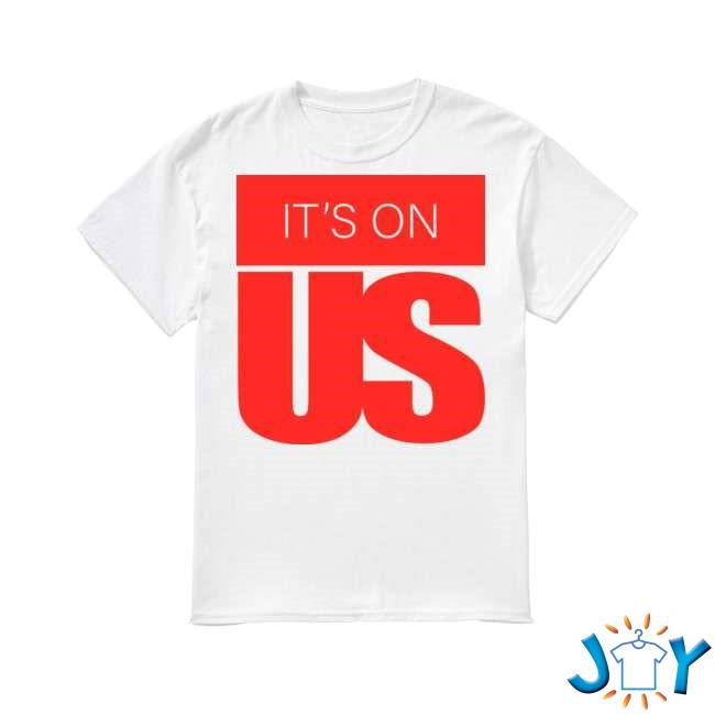 It's On Us To Stop Sexual Assault Shirt