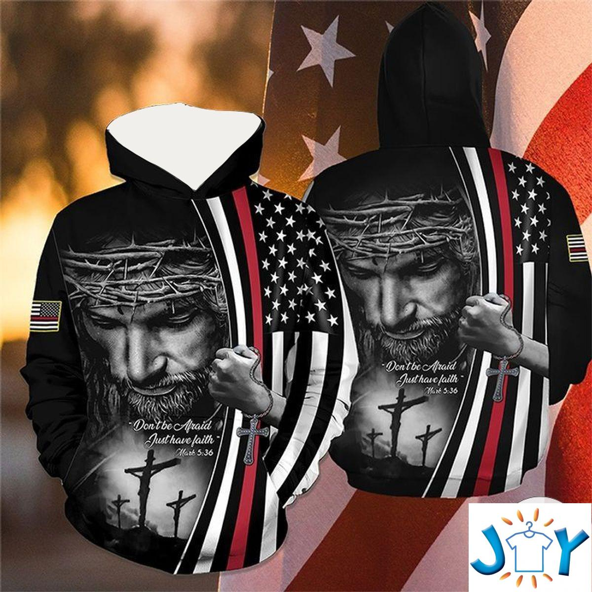 Jesus Don't Be Afraid Just Have Faith The Thin Red Line 3D Hoodie