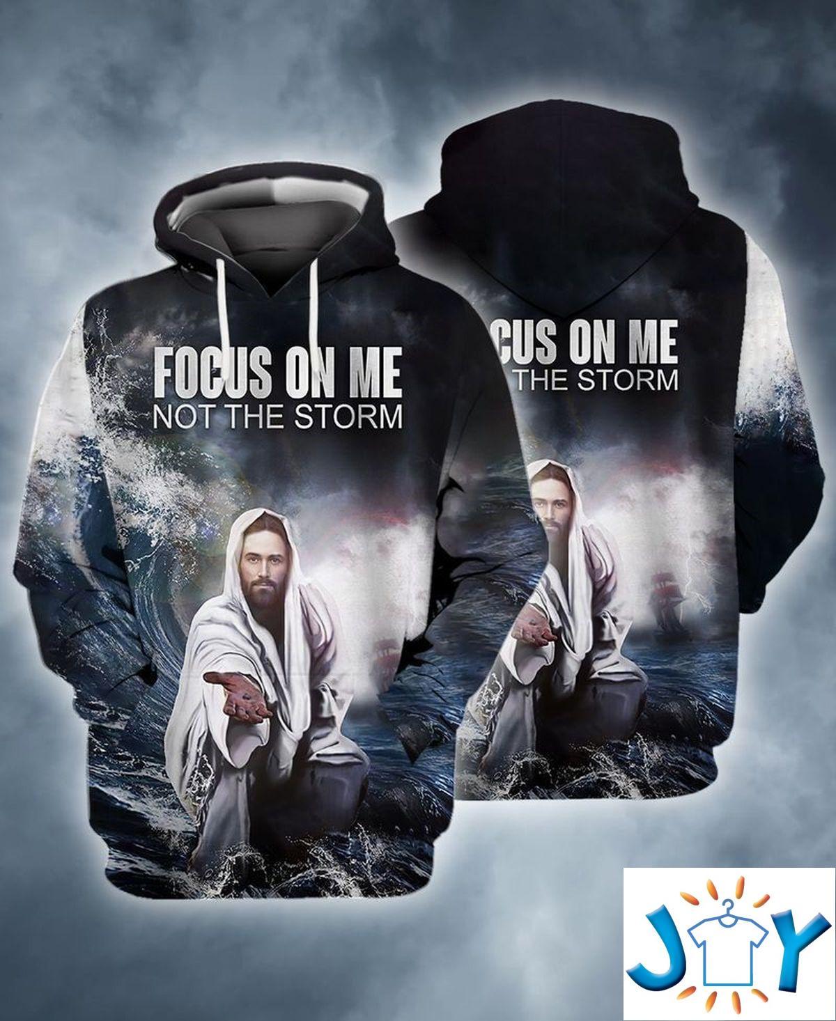 Jesus Focus On Me Not The Storm 3D Hoodie