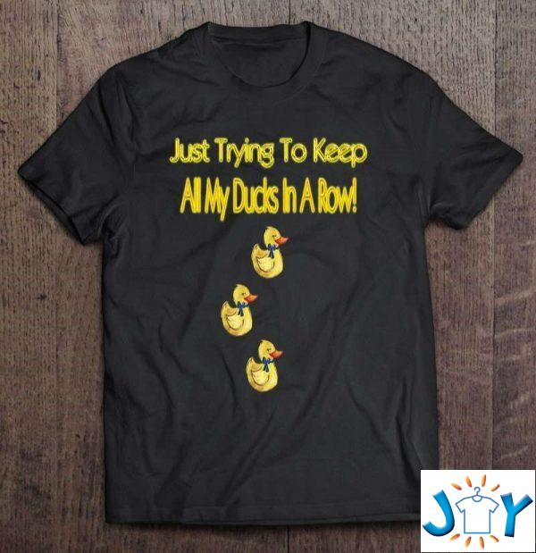 just trying to keep all my ducks in a row classic t shirt M