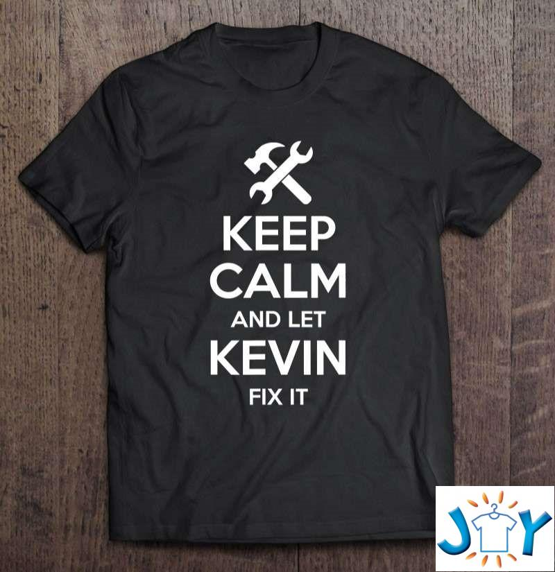 Kevin Fix Quote Funny Birthday Personalized Name Gift Idea Shirt