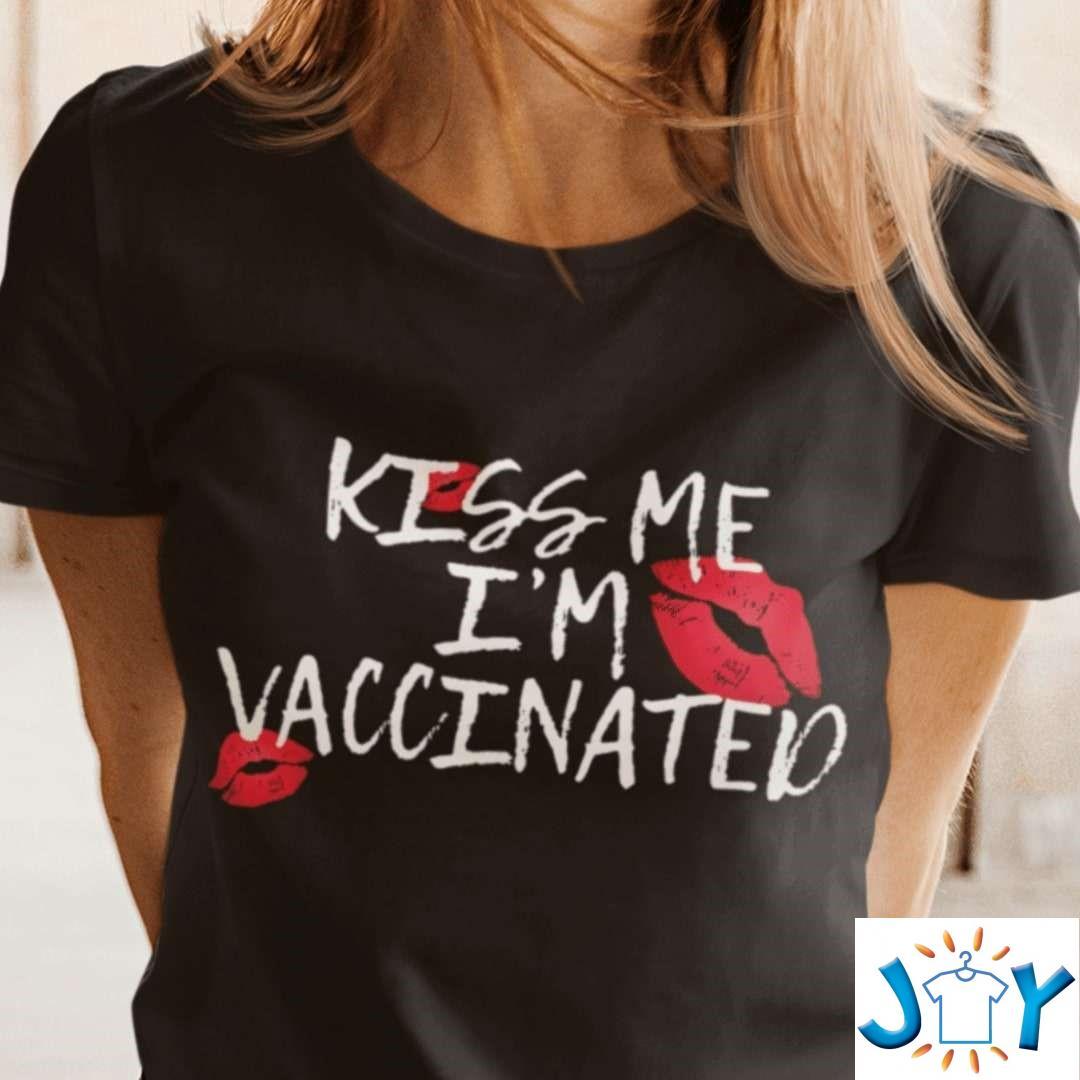 Kiss Me I'm Vaccinated T-Shirt