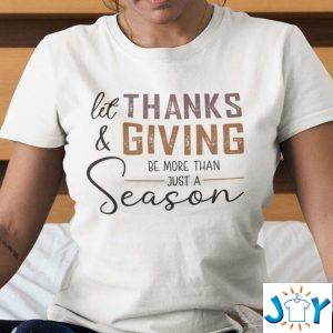 let thanks and giving be more than just a season shirt M