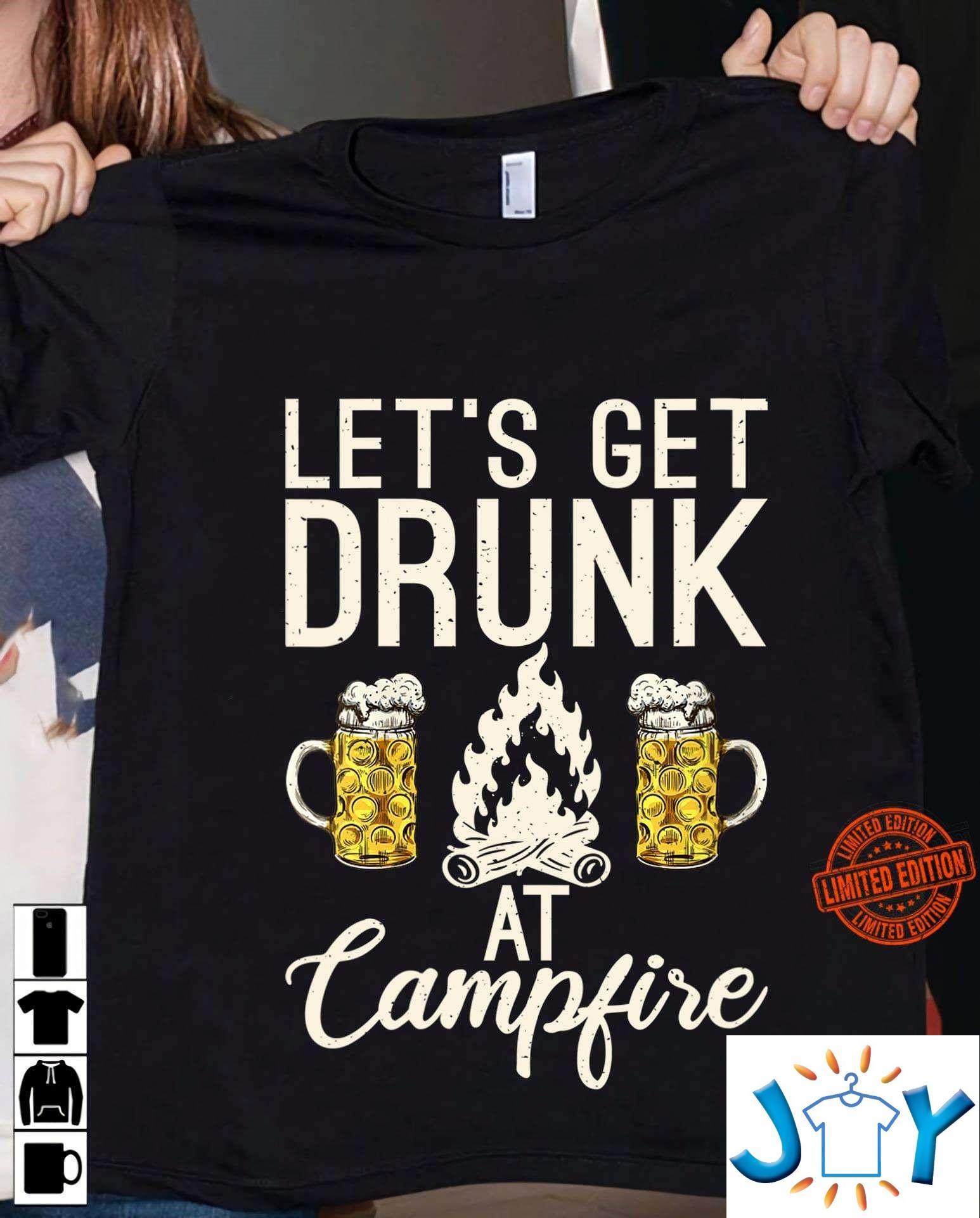 Let's Get Drunk At Campfire Unisex T-Shirt