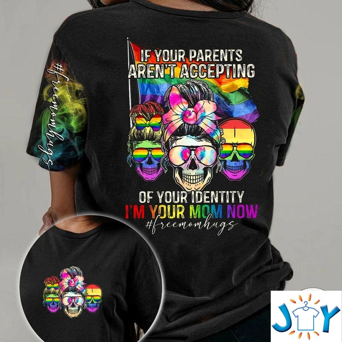 LGBT Skull If Your Parents Aren't Accepting Of Your Identity I'm Your Mom Now 3D AOP Shirt, Hoodie