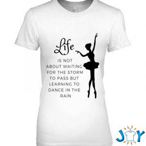 life isnt about waiting for the storm to pass t shirt M