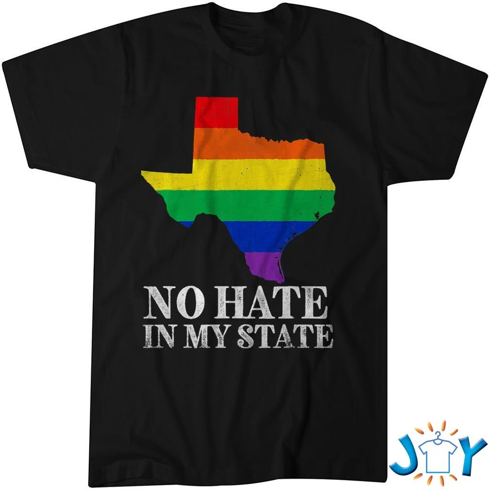 No Hate In My State Texas Map Lgbt Pride Rainbow Flag Shirt