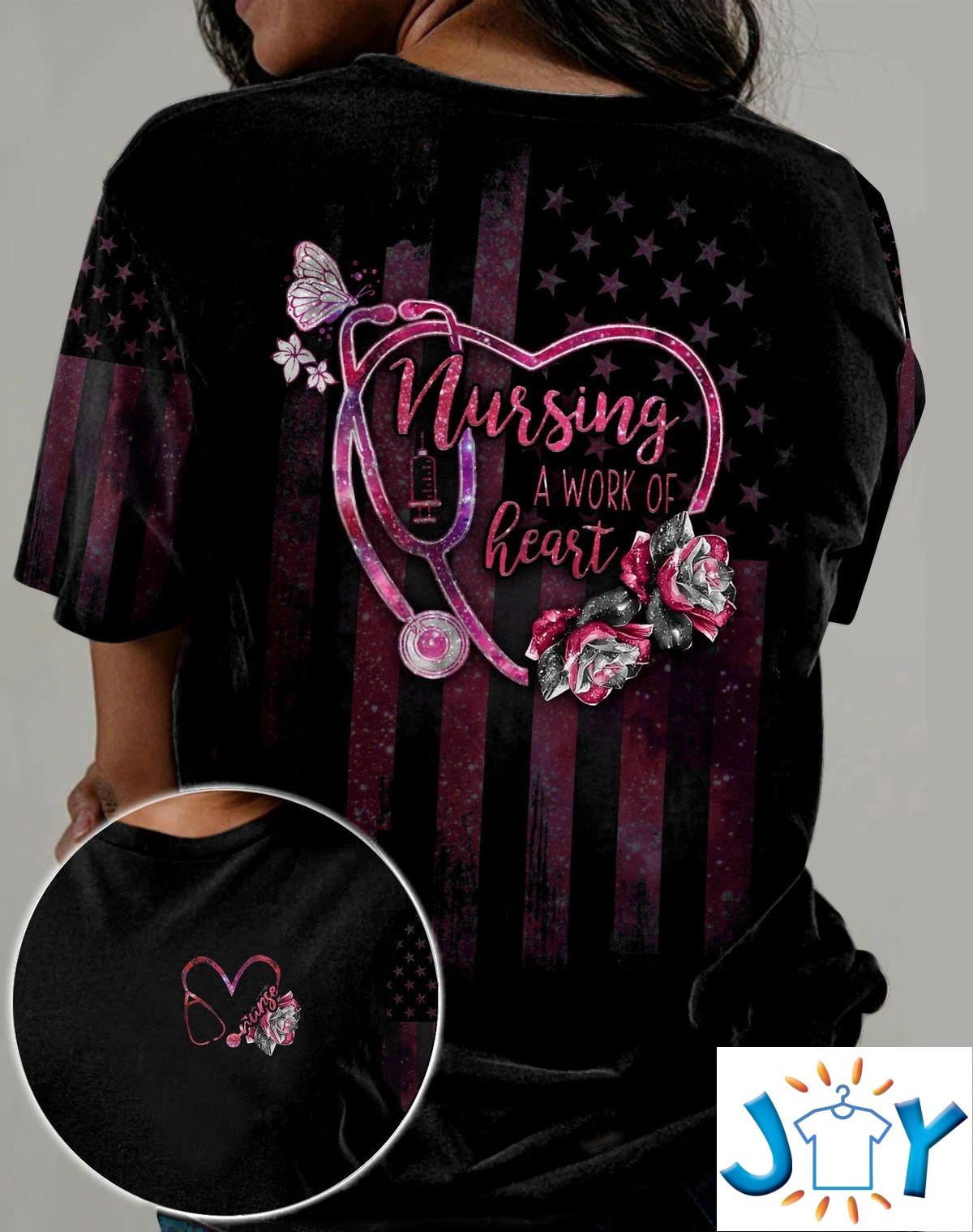 Nurse Life Nursing Is A Work Of Heart 3D All Over Print T-shirt, Hoodie