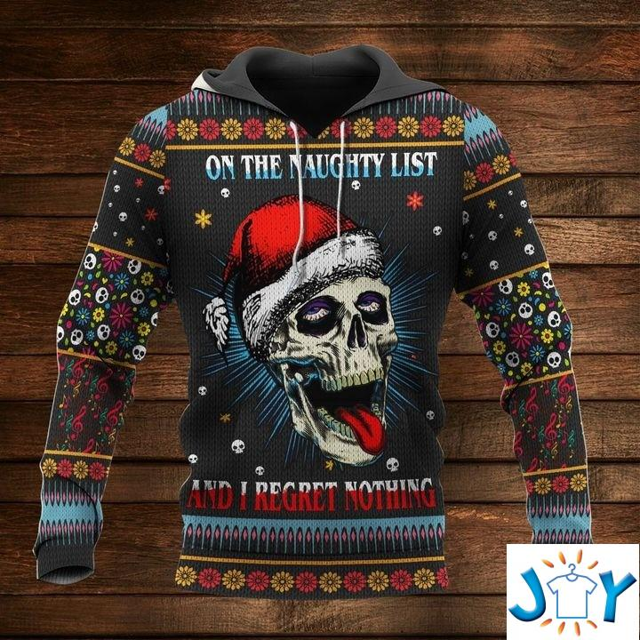 On The Naughty List And I Regret Nothing Skull Christmas 3D Hoodie