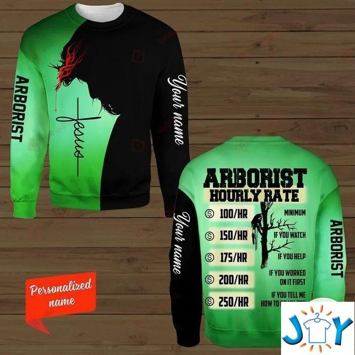 Personalized Arborist – Hourly Rate 3D hoodies, Sweatshirt, Hawaiian Shirt