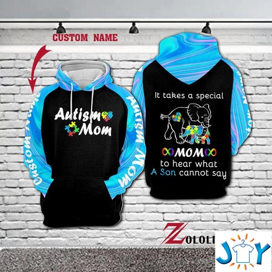 Personalized Autism It takes a special mom to hear what a son cannot say 3D hoodie