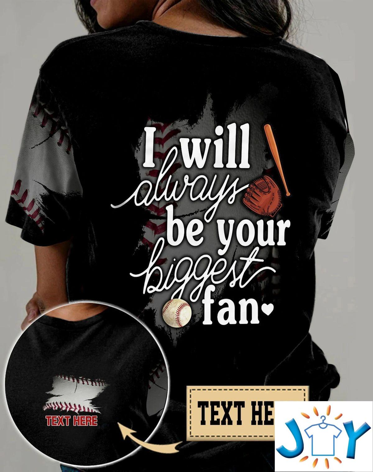 Personalized Baseball I Will Always Be Your Biggest Fan 3D All Over Print T-shirt, Hoodie