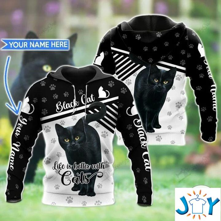 Personalized Black Cat Life Is Better With Cats 3D Hoodies