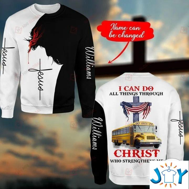 Personalized Bus Driver I Can Do All Things Through Christ 3D hoodies, Sweatshirt, Hawaiian Shirt