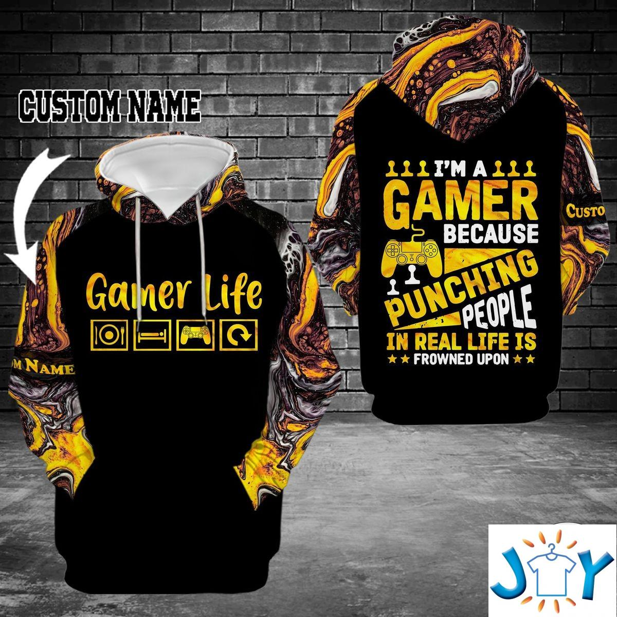 Personalized Gamer Life I'm A Gamer Because Punching People In Real Life Is Frowned Upon 3D Hoodie