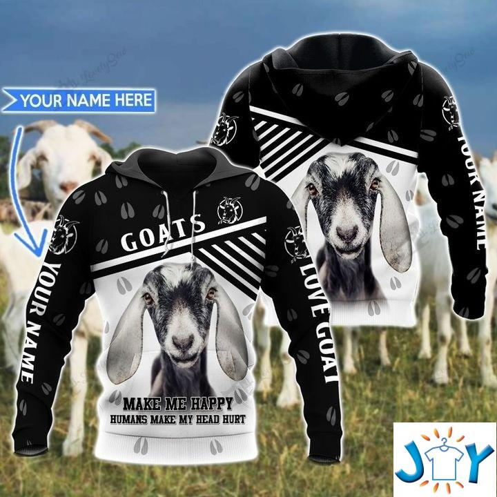 Personalized Goats make me happy humans make my head hurt 3D hoodie