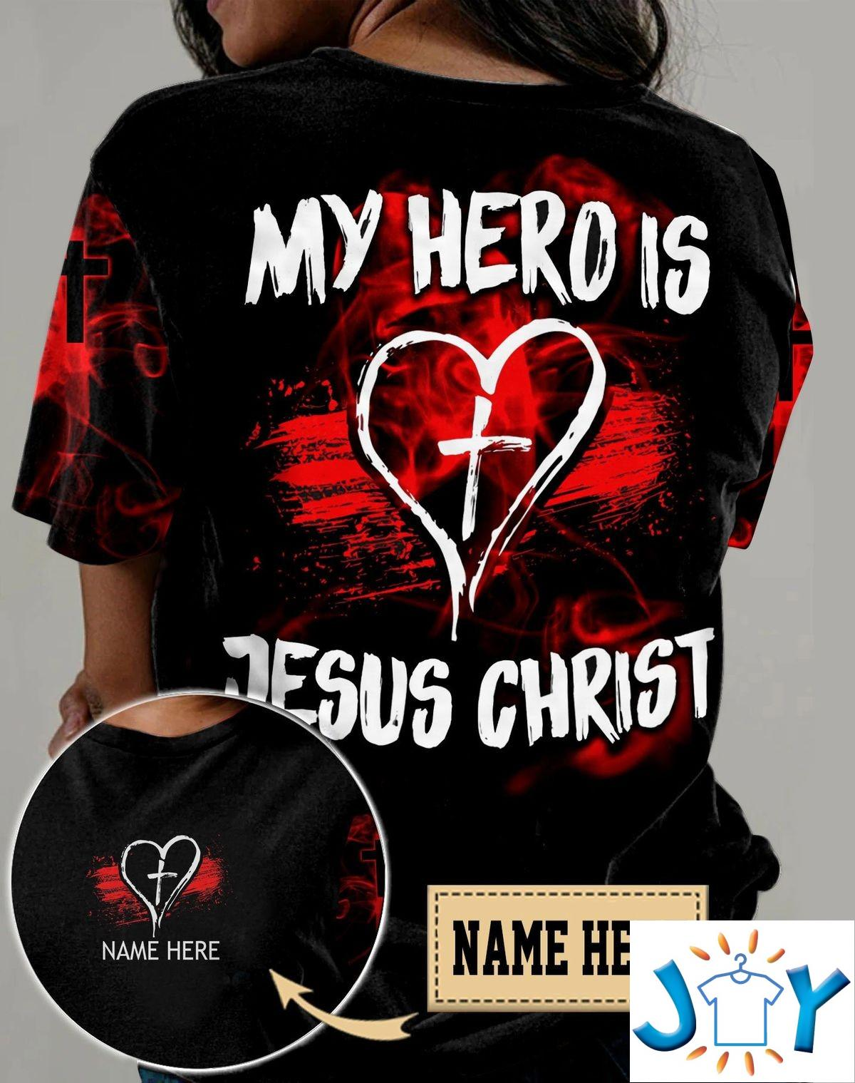 Personalized My Hero Is Jesus Christ 3D All Over Print T-shirt, Hoodie