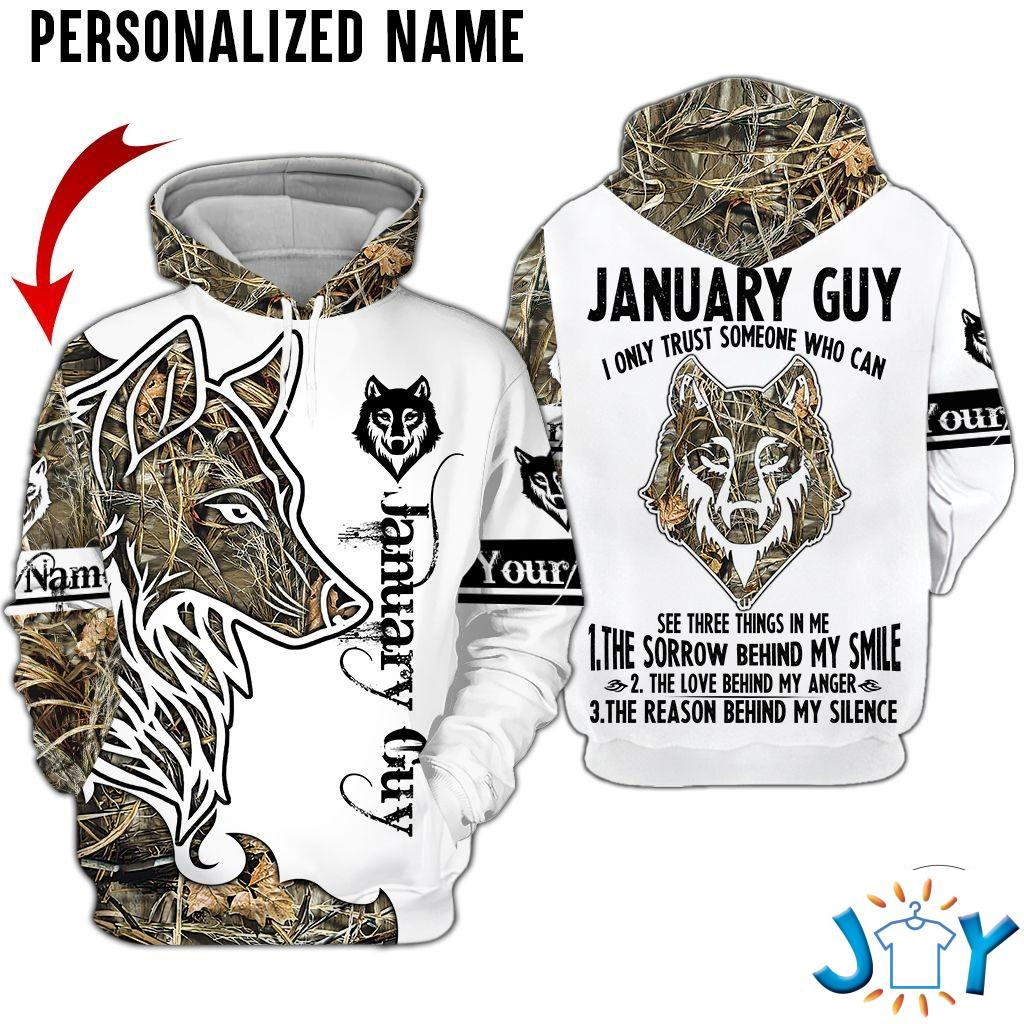 Personalized Name January Guy I Only Trust Someone Who Can See Three Things In Me Wolf 3D Hoodies