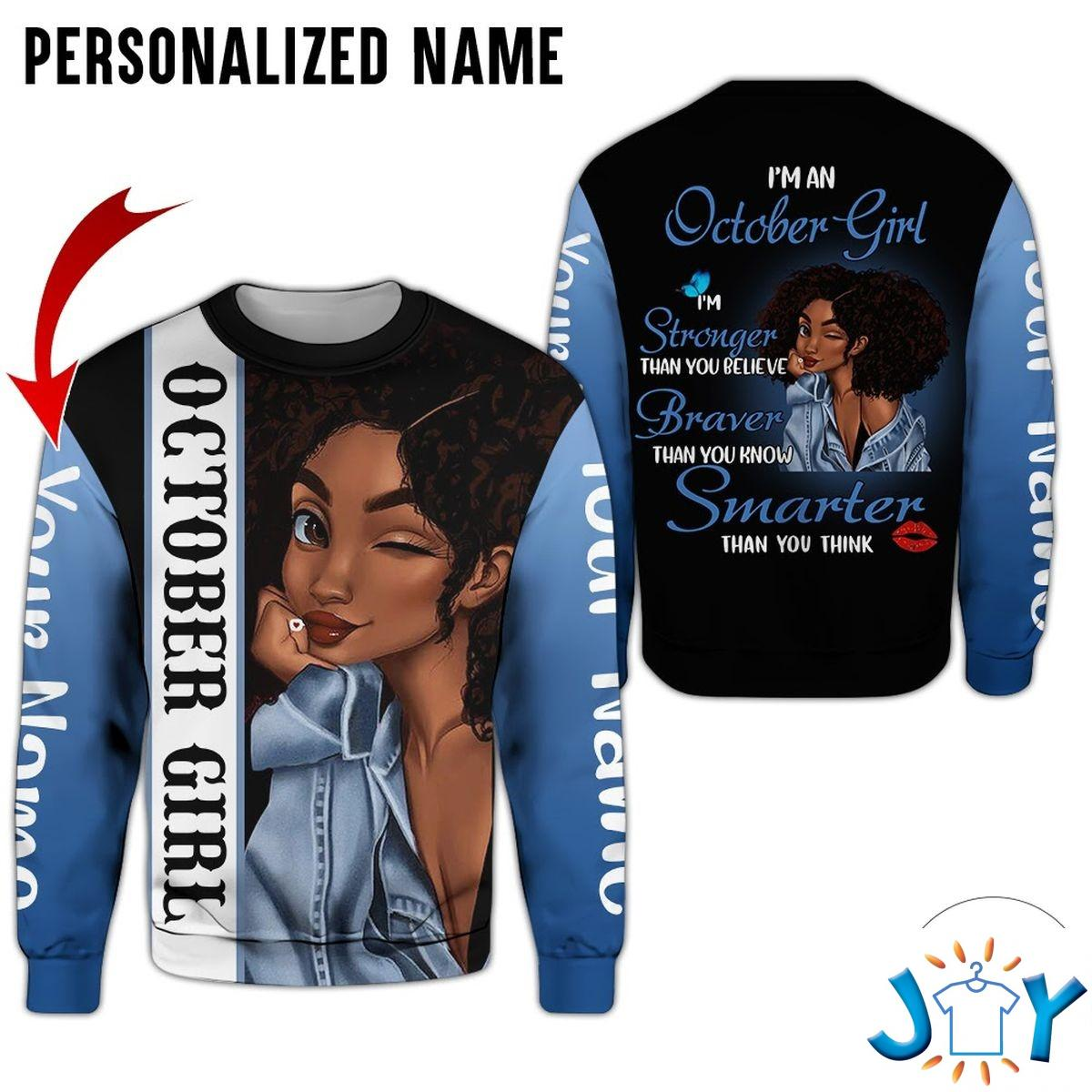 Personalized Name October Girl I'm Stronger Than You Believe All Over Print Hoodie