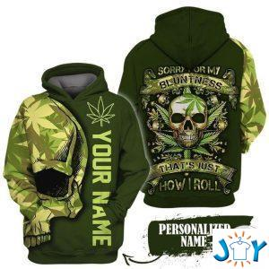 personalized skull sorry for my bluntness thats just how i roll weed d hoodie