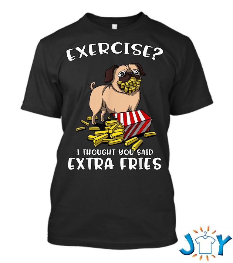 Pug Dog Exercise I Thought You Said Extra Fries Kids T Shirt