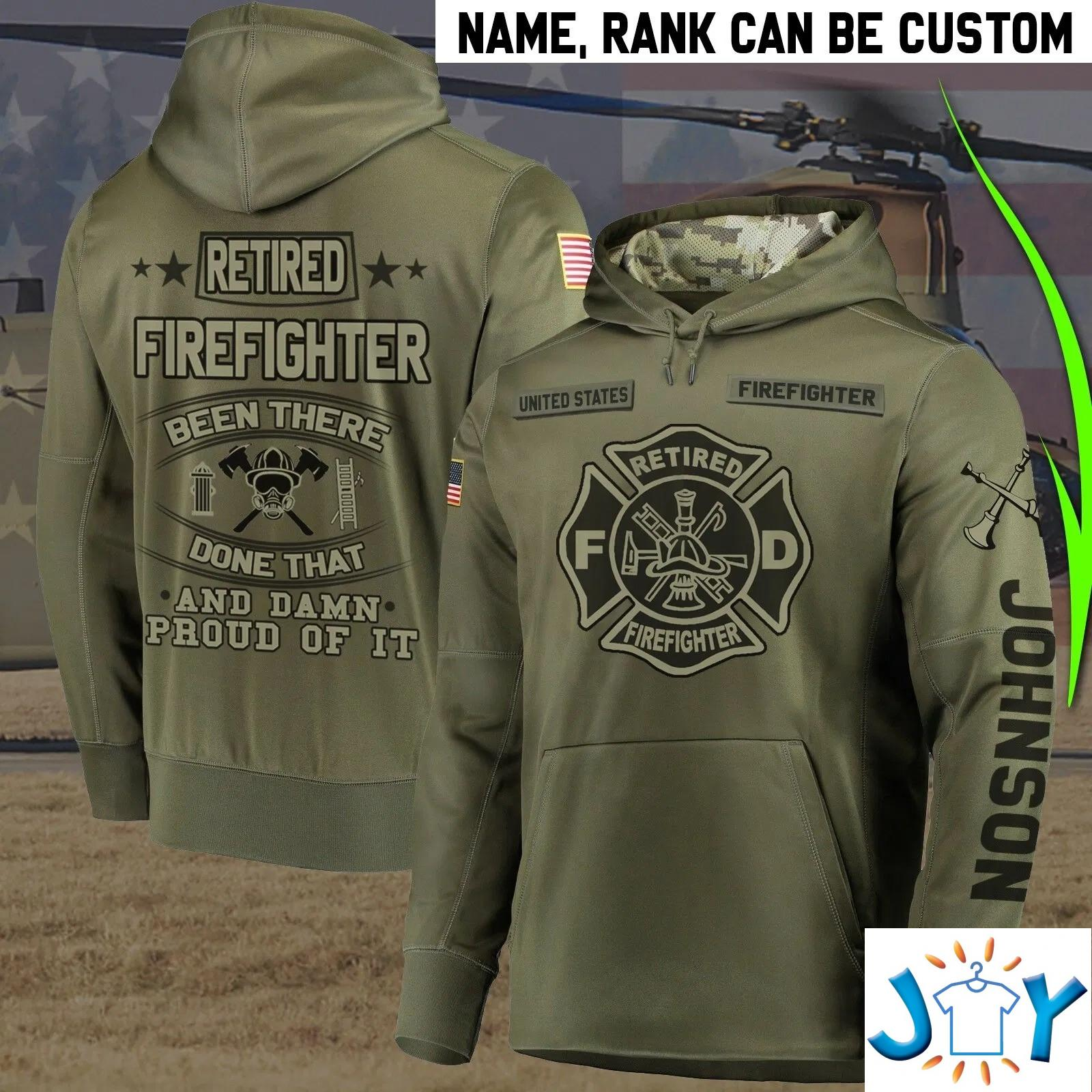 Retired Firefighter Been There Done That And Damn Proud Of It 3D Hoodie