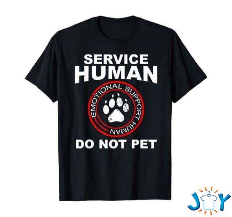 Service Human Shirt Funny Dog Owner Emotional Support Human Shirt