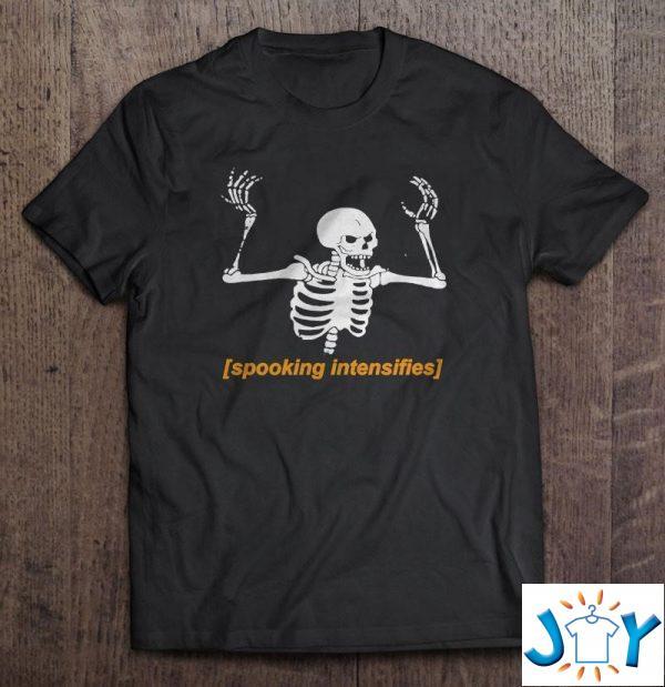 spooking intensifies spooky scary skeleton meme unisex t shirt M