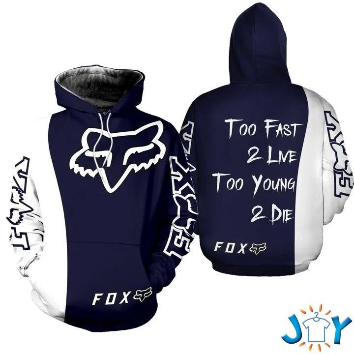 Too Fast 2 Live Too Young 2 Die Fox Racing 3D Hoodie
