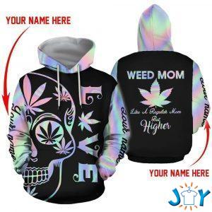 weed mom like a regular mom but higher d hoodie