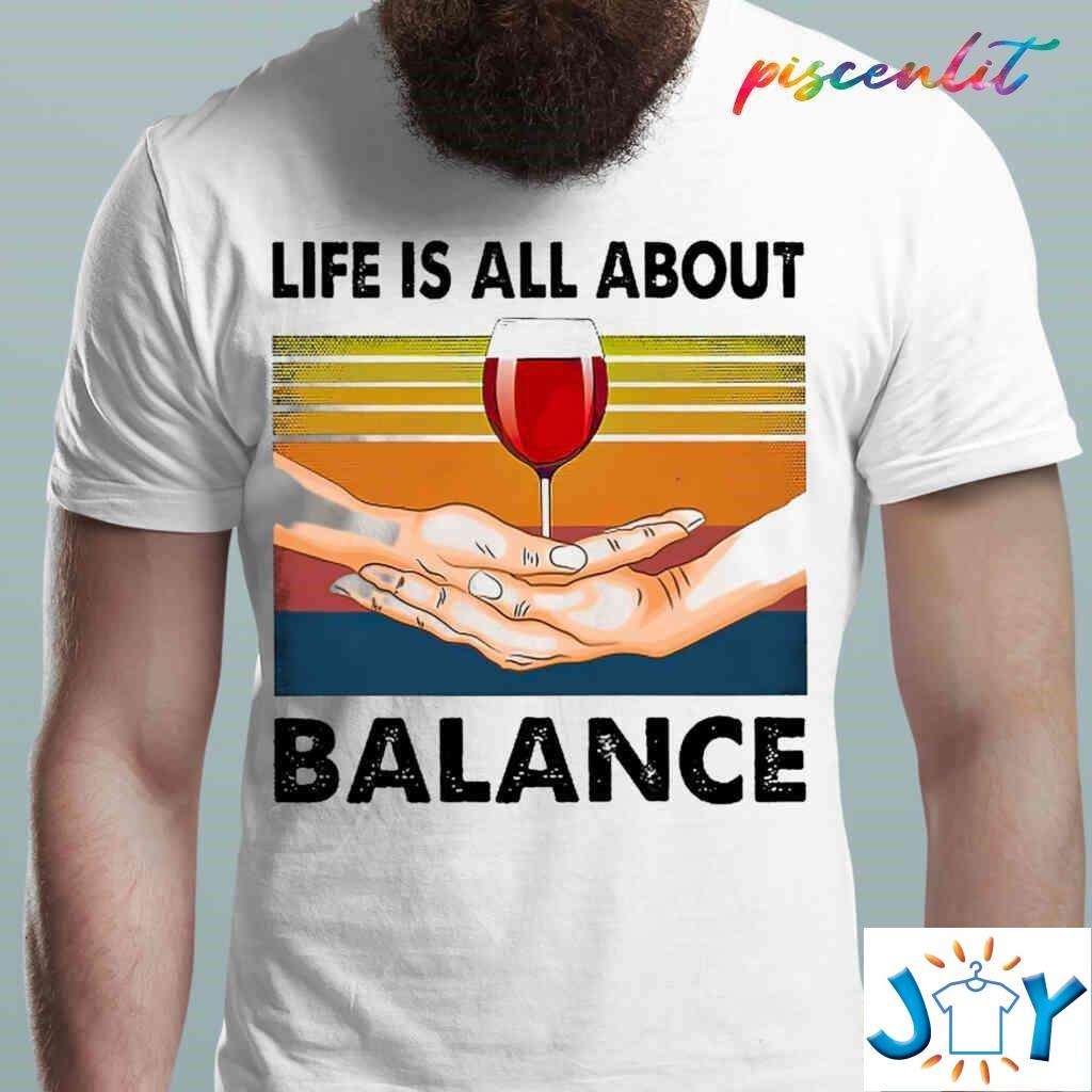Wine Life Is All About Balance Vintage Retro Shirt