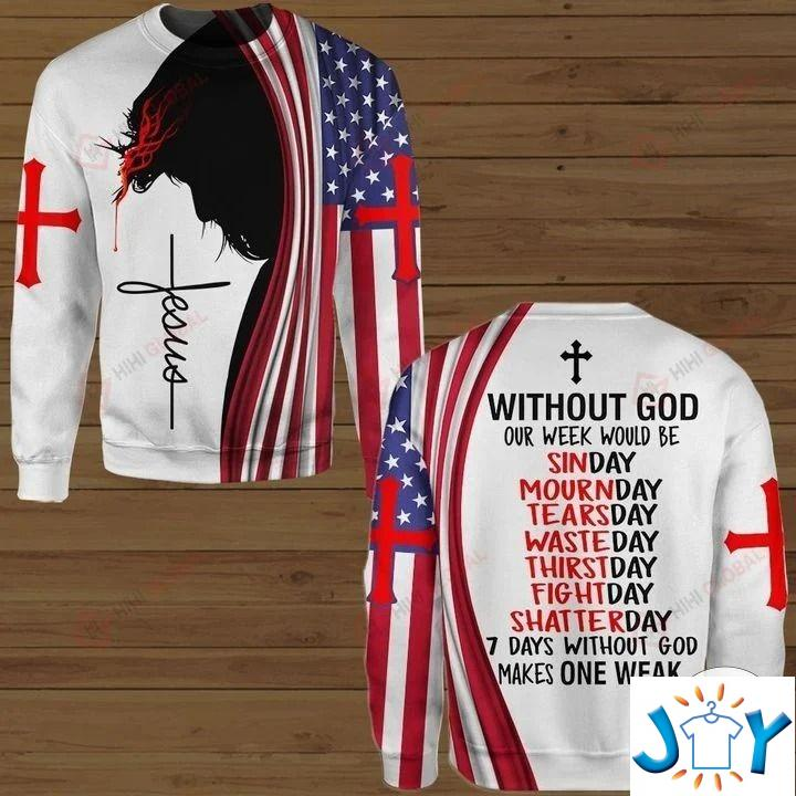 Without God Our Week Would Be Sinday Mournday Tearsday Hawaiian Shirt, Hoodie And Sweatshirt